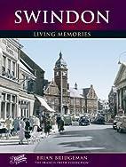 Swindon: Living Memories (Photographic…