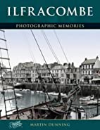 Ilfracombe: Photographic Memories by Francis…