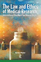 The Law and Ethics of Medical Research:…
