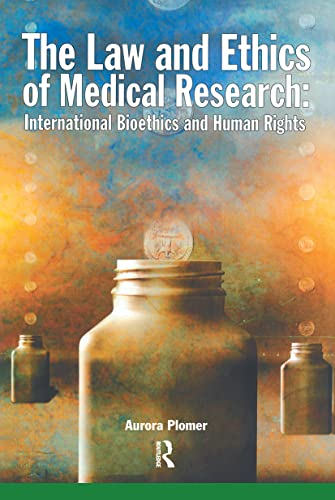 the-law-and-ethics-of-medical-research-international-bioethics-and-human-rights
