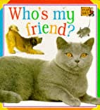 Who's My Friend? by Covert Garden Books