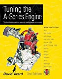 Vizard, David: Tuning the A-Series Engine: The Definitive Manual on Tuning for Performance or Economy