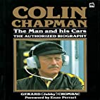 Colin Chapman, the Man and His Cars: The…