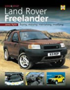 You & Your Land Rover Freelander: Buying,…
