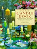 Nicol, Gloria: The New Candle Book: Inspirational Ideas for Displaying, Using and Making Candles