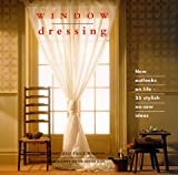 Walton, Sally: Window Dressing: New Outlooks on Life - 25 Stylish No-Sew Ideas