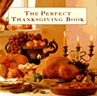 The Perfect Thanksgiving Book: Delicious…