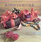 Ribbonwork (The New Crafts Series) by…