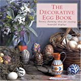 Schneebeli-Morrell, Deborah: The Decorative Egg Book: Twenty Charming Ideas for Creating Beautiful Displays