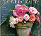 FLOWERCRAFTS by Deena Beverley