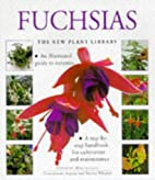 Fuchsias (The New Plant Library) by Andrew…