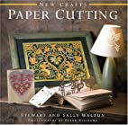 Paper Cutting (New Crafts) by Stewart Walton