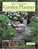 McHoy, Peter: The Ultimate Garden Planner: The Definitive Guide to Designing and Planting a Beautiful Garden