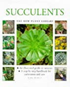 Succulents (New Plant Library) by Terry…
