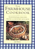 Trigg, Liz: The Farmhouse Cookbook: Traditional Recipes from a Country Kitchen