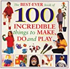 The Best Ever Book of 100 Incredible Things…