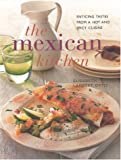 Lambert Ortiz, Elisabeth: The Mexican Kitchen: Enticing Tastes from a Hot and Spicy Cuisine (Contemporary Kitchen)