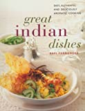 Fernandez, Rafi: Great Indian Dishes: Easy, Authentic and Deliciously Aromatic Cooking