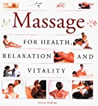 Massage: For Health, Relaxation and Vitality…