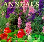 Annuals: A Complete Guide to Successful…