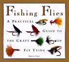 Fishing Flies: A Practical Guide to the…