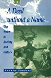 Sanders, Andrew: A Deed without a Name: The Witch in Society and History