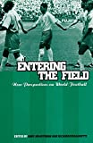 Armstrong, Gary: Entering the Field: New Perspectives on World Football