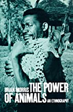 The Power of Animals: An Ethnography by…