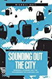 Bull, Michael: Sounding Out the City: Personal Stereos and the Management of Everyday Life