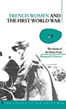 French Women and the First World War: War…