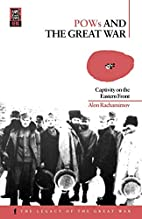 POWs and the Great War: Captivity on the…