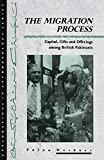 Werbner, Pnina: The Migration Process: Capital, Gifts and Offerings among British Pakistanis (Explorations in Anthropology)