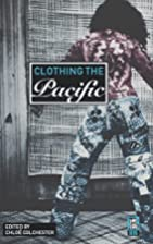 Clothing the Pacific by Chloe Colchester