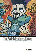 The Post-Subcultures Reader by David…