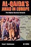 KOHLMANN, EVAN: Al-Qaida's Jihad In Europe: The Afghan-Bosnian Network