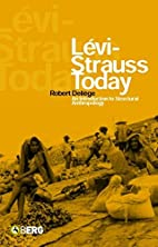 Lévi-Strauss Today: An Introduction to…