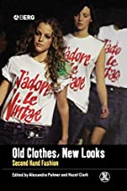 Old Clothes, New Looks: Second-Hand Fashion…