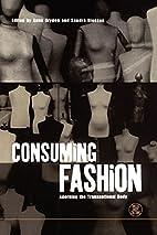 Consuming Fashion: Adorning the…