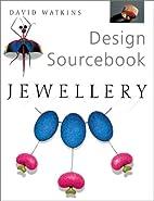 Design Sourcebook: Jewellery by David…