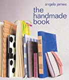 James, Angela: The Handmade Book