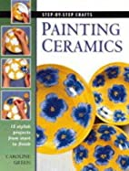 Painting Ceramics (Step-by-step Crafts) by…
