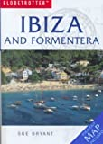 Bryant, Sue: Globetrotter Travel Guide Ibiza and Formentera