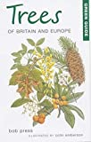 Press, Bob: Trees of Britain and Europe