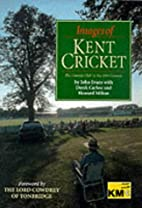 Images of Kent Cricket: The County Club in…