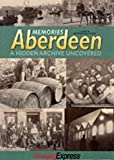 Aberdeen Press and Journal: Memories Aberdeen: A Hidden Archive Uncovered