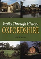 Walks Through History: Oxfordshire by John…
