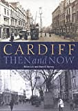 Lee, Brian: Cardiff Then and Now