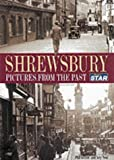 Neal, Toby: Shrewsbury: Pictures from the Past