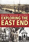 Taylor, Rosemary: Walks Through History: Exploring the East End