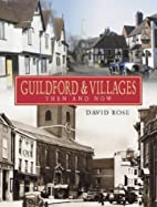 Guildford and Villages: Then and Now by…